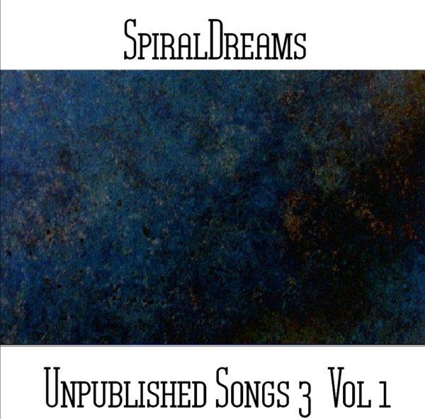 SpiralDreams - Unpublished Songs 3 Vol 1 - Web