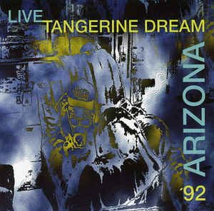 Tangerine Dream Arizona 92
