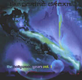 Tangerine Dream The Hollywood Years Vol 1