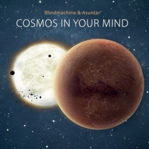 Blindmachine & Asuntar - Cosmos in Your Mind