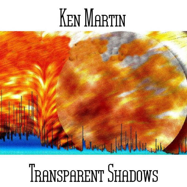 Ken Martin - Transparent Shadows - Web