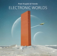 Piotr Krupski & Friends - Electronic Worlds