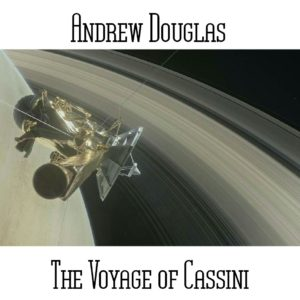 Andrew Douglas - The Voyage of Cassini - Web