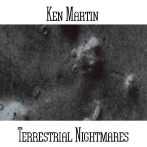 Ken Martin - Terrestrial Nightmares - Web