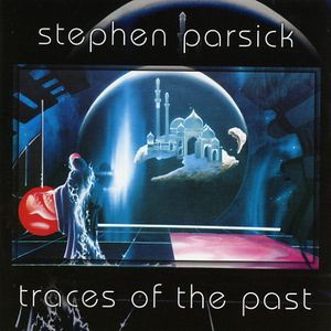 Stephen Parsick Traces of the Past