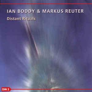 Ian Boddy & Markus Reuter Distant Rituals