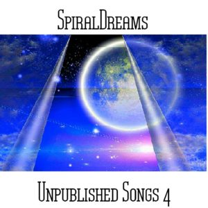 SpiralDreams - Unpublished Songs 4 - Web