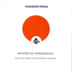 Tangerine Dream Winter In Hiroshima