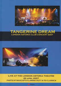 Tangerine Dream London Astoria Club Concert 2007