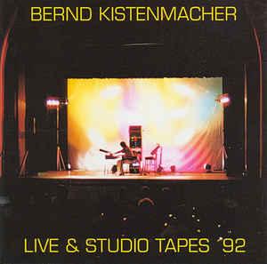 Bernd Kistenmacher Live & Studio Tapes 92