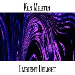 Ken Martin - Ambient Delight - Web