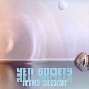 Harald Grosskopf Yeti Society