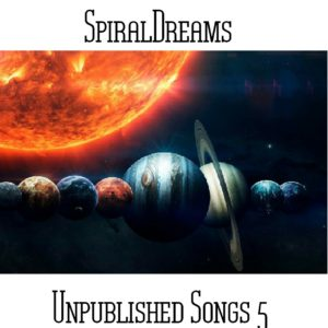 SpiralDreams - Unpublished Songs 5 - Web