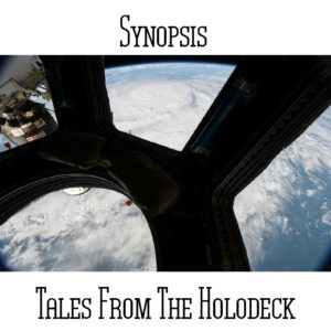 Synopsis - Tales From The Holodeck - Web