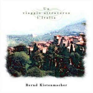 Bernd Kistenmacher Un Vaiggio Attraverso L Italia