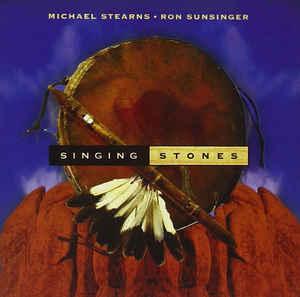 Michael Stearns & Ron Sunsinger Singing Stones