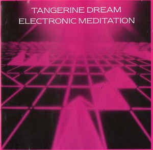 Tangerine dream Electronic Meditation (Jive)