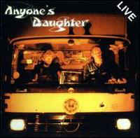 Anyones Daughter Live