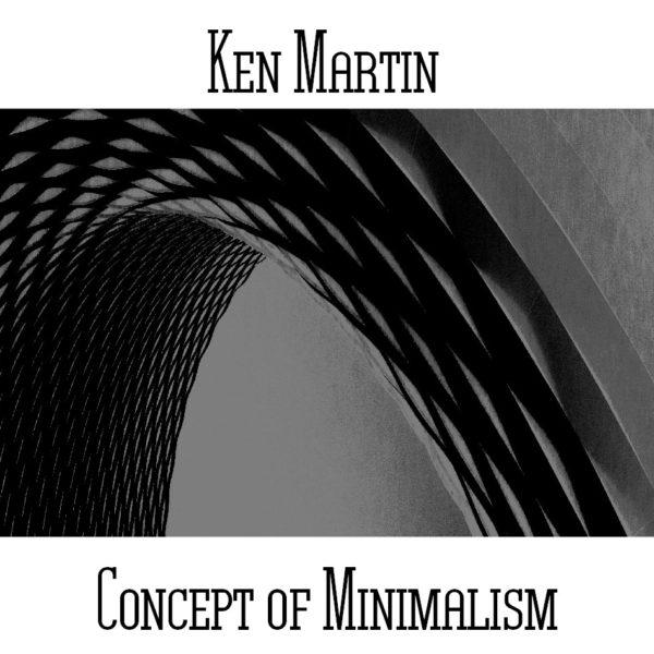 Ken Martin - Concept Of Minimalism - Web