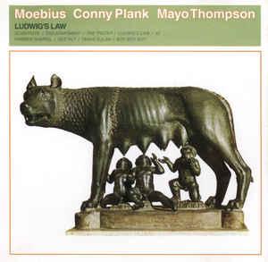 Moebius & Cony Plank & Mayo Thompson Ludwigs Law