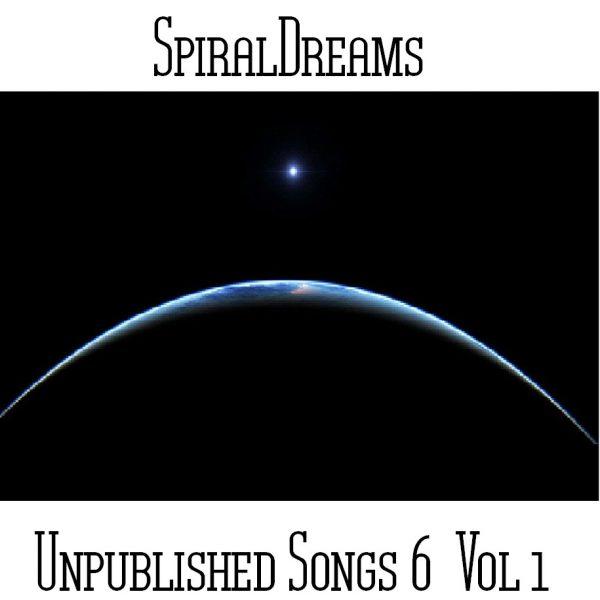 SpiralDreams - Unpublished Songs 6 Vol 1 - Web