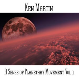 Ken Martin - A Sense Of Planetary Movement Vol 1 - Web