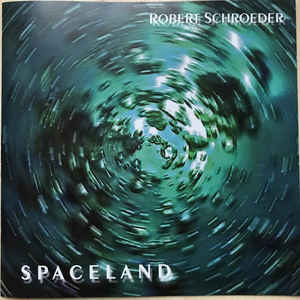 Robert Schroeder Spaceland