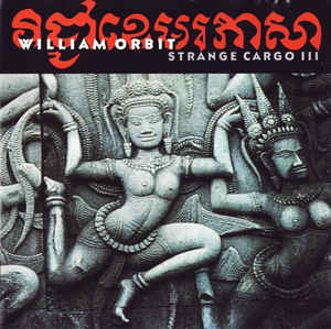 William Orbit Strange Cargo III