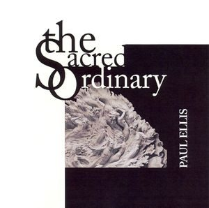 Paul Ellis The Sacred Ordinary