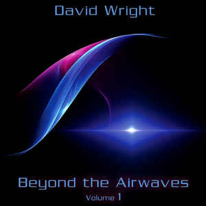 David Wright Beyond The Airwaves Vol 1