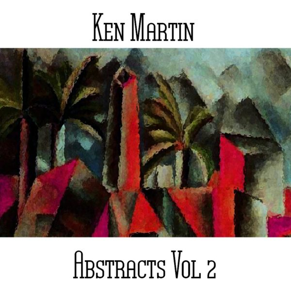 Ken Martin - Abstracts Vol 2 - Web