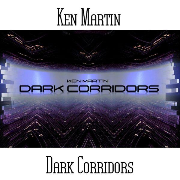 Ken Martin - Dark Corridors - Web