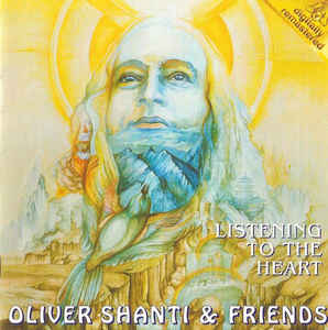 Oliver Shanti & Friends Listening to the Heart