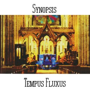 Synopsis - Tempus Fluxus - Web