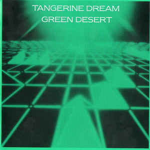 Tangerine Dream Green Desert Jive