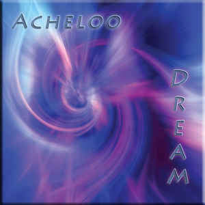 Acheloo Dream