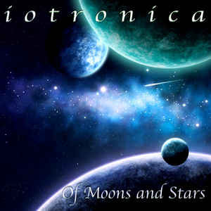 Iotronica Of Moons and Stars