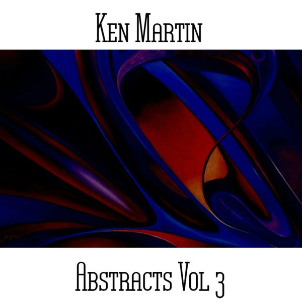 Ken Martin - Abstracts Vol 3 - Web