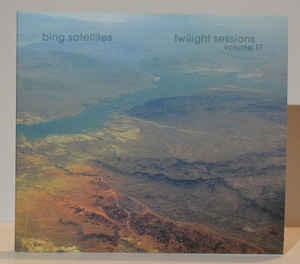 Bing Satellights Twilight Sessions Volume 17