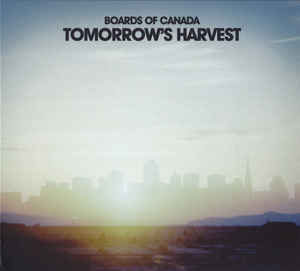 Boards of Canada Tomorrows Harvest