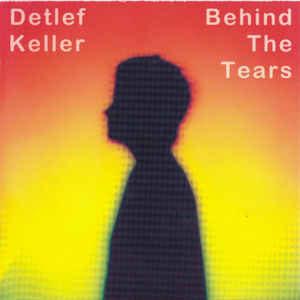 Detlef Keller Behind the Tears
