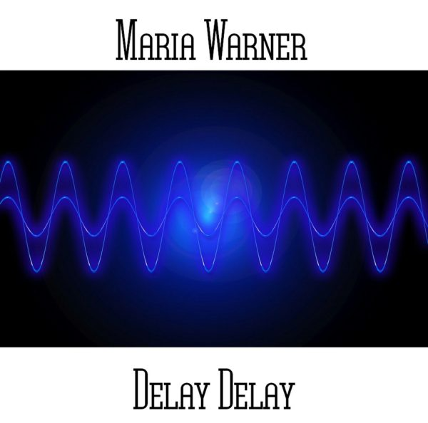 Maria Warner - Delay Delay - Web