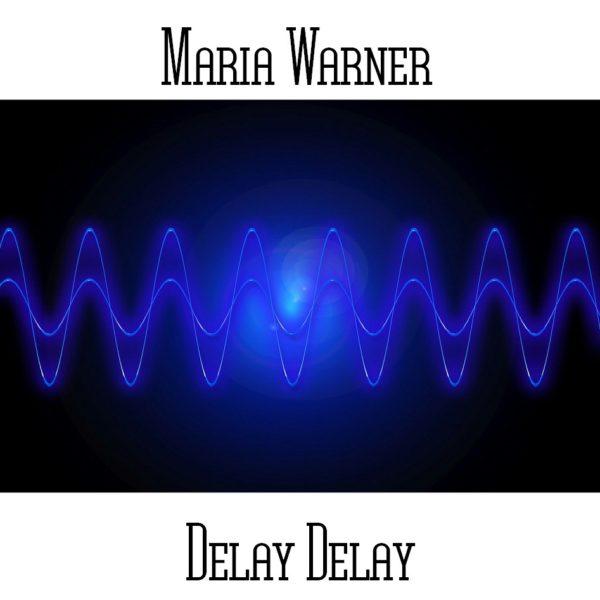Maria Warner - Delay Delay - Web