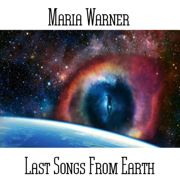 Maria Warner - Last Songs From Earth - Web