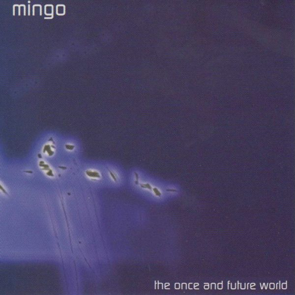 Mingo The Once and Future World