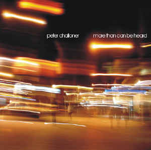 Peter Challoner More Than Can Be Heard
