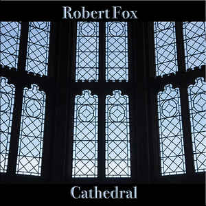 Robert Fox Cathedral