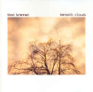 Thom Brennan Beneath Clouds