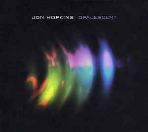 Jon Hopkins Opalescent
