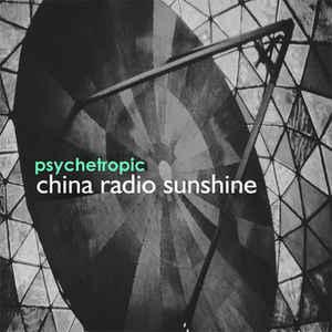 Psycheotropic China Radio Sunshine